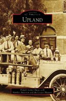 New from Arcadia Publishing is this book in the Images of America series, Upland